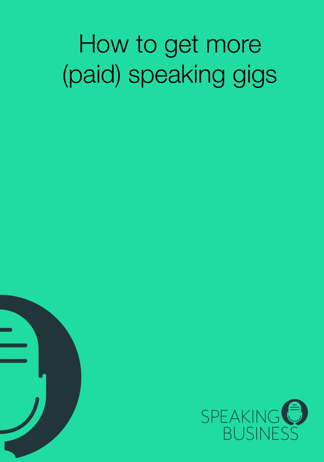 How to get more (paid) speaking gigs