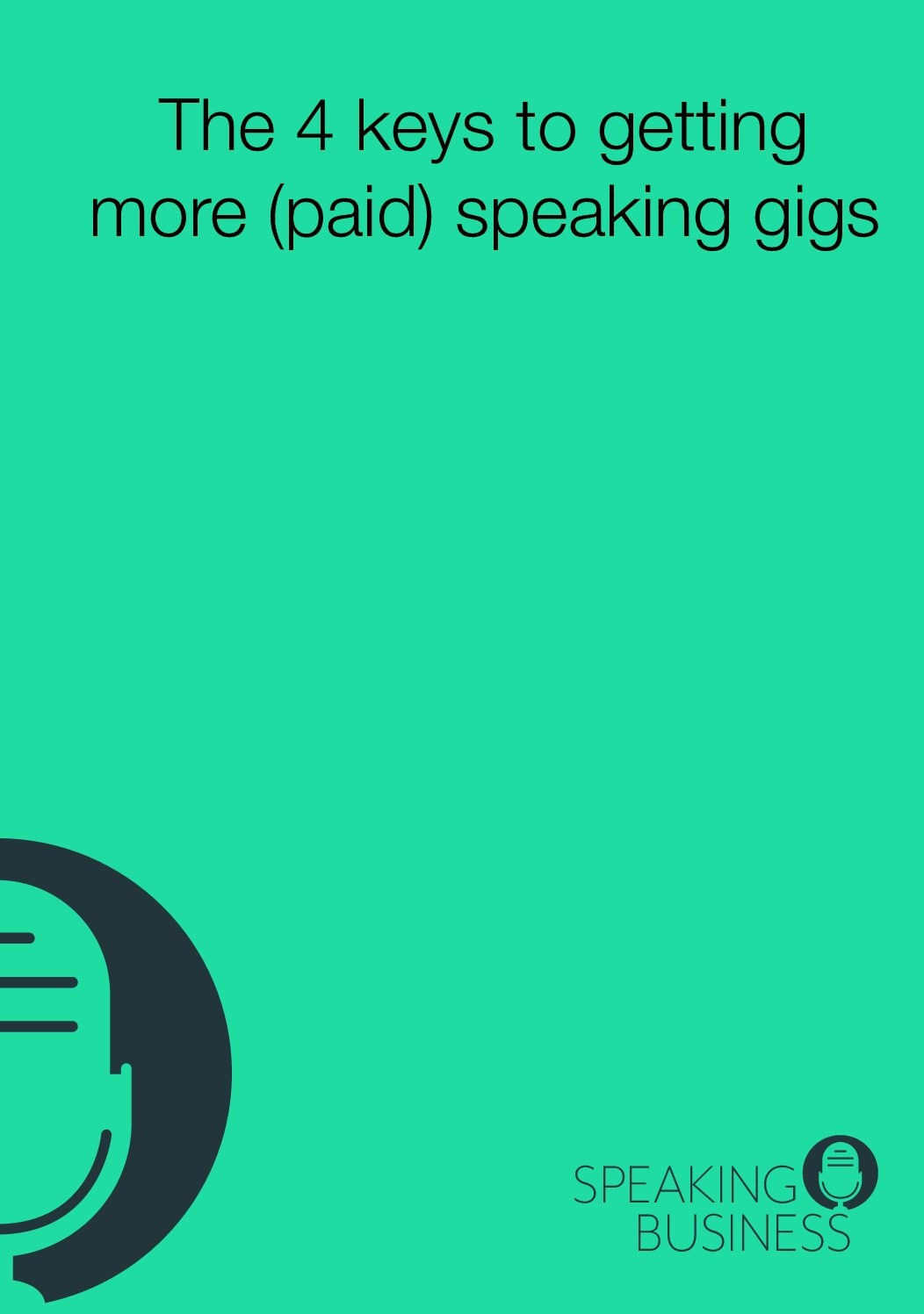 The 4 Keys to getting more (paid) speaking gigs